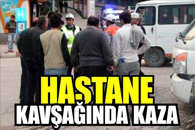 HASTANE KAVŞAĞINDA KAZA