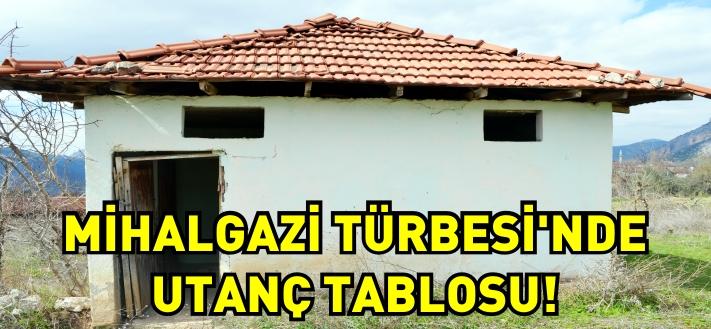 MİHALGAZİ TÜRBESİ'NDE UTANÇ TABLOSU!