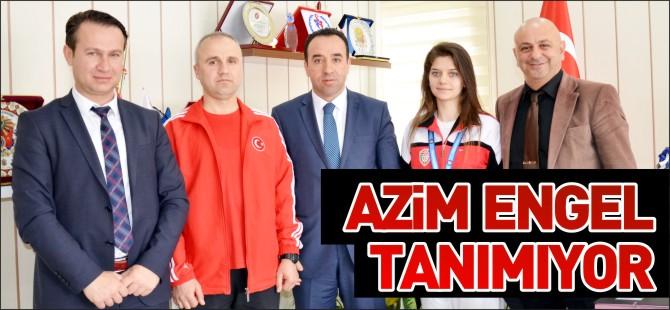 AZİM ENGEL TANIMIYOR
