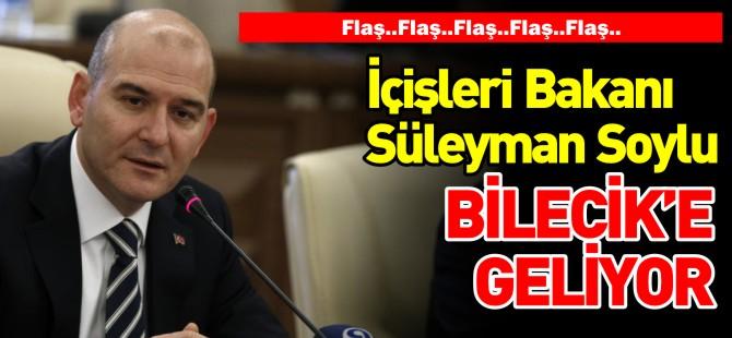 BAKAN SOYLU BİLECİK'E GELİYOR