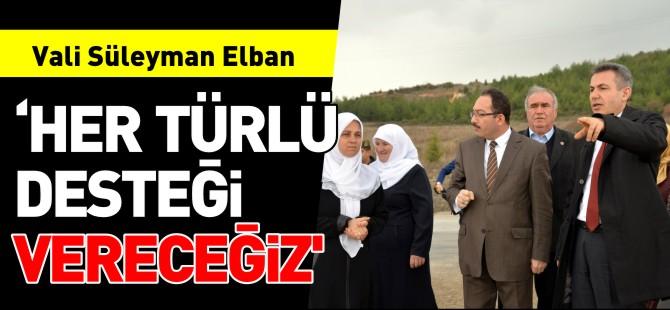 'HER TÜRLÜ DESTEĞİ VERECEĞİZ'