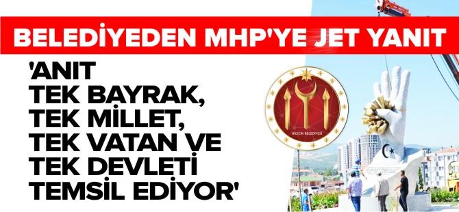 BELEDİYEDEN MHP'YE JET YANIT !