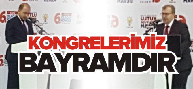 KONGRELERİMİZ BAYRAMDIR!