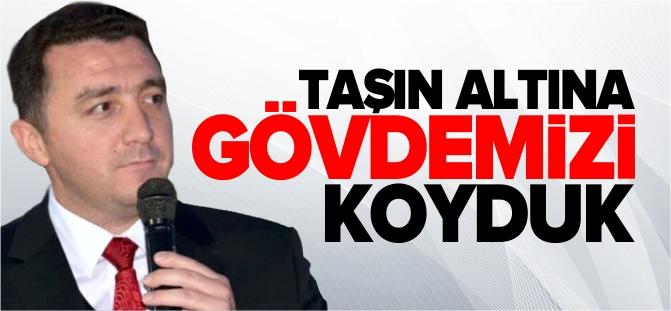 'TAŞIN ALTINA GÖVDEMİZİ KOYDUK'