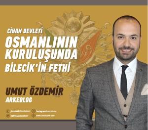 CİHAN DEVLETİ OSMANLI'NIN KURULUŞUNDA BİLECİK'İN FETHİ