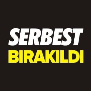 SERBEST BIRAKILDI
