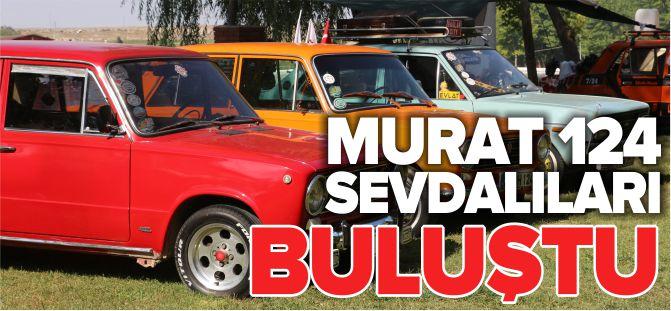 MURAT 124 SEVDALILARI BULUŞTU
