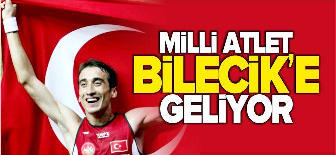 MİLLİ ATLET BİLECİK'E GELİYOR