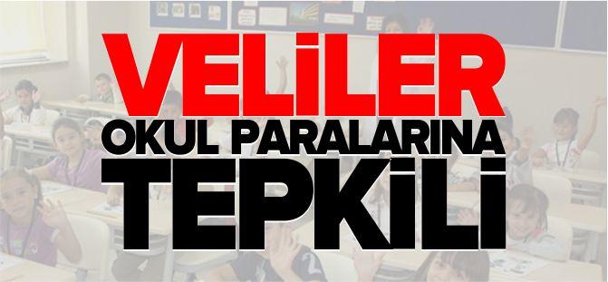 VELİLER OKUL PARALARINA TEPKİLİ!