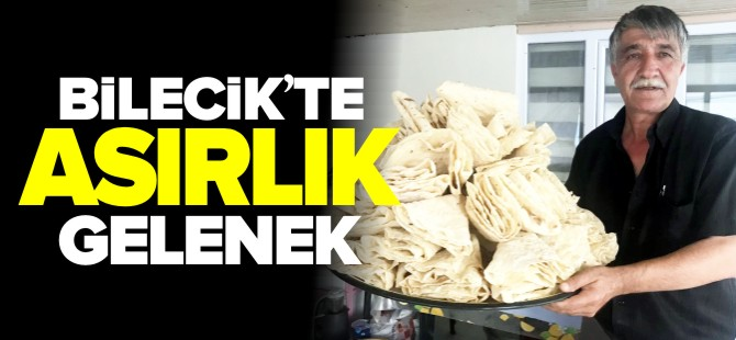 BİLECİK'TE ASIRLIK 'KIŞLIK YUFKA' GELENEĞİ