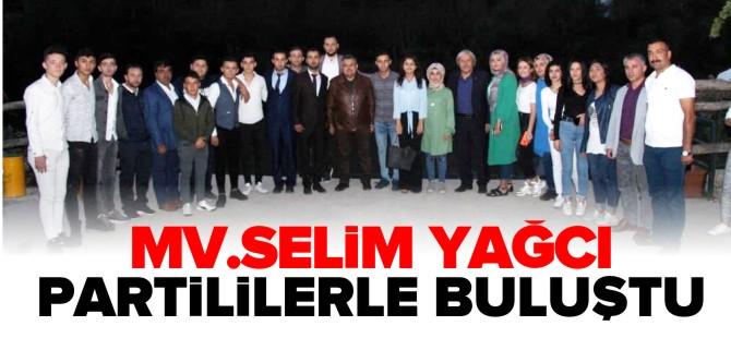 MV. SELİM YAĞCI PARTİLİLERLE BULUŞTU