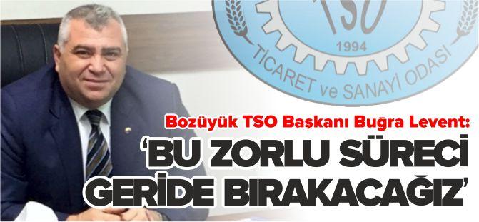 'BU ZORLU SÜRECİ GERİDE BIRAKACAĞIZ'