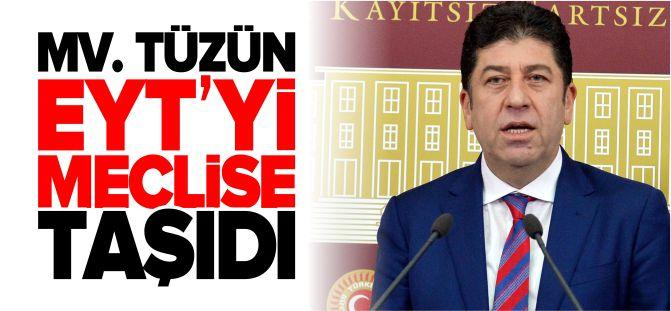 MV. TÜZÜN, EYT'Yİ MECLİSE TAŞIDI