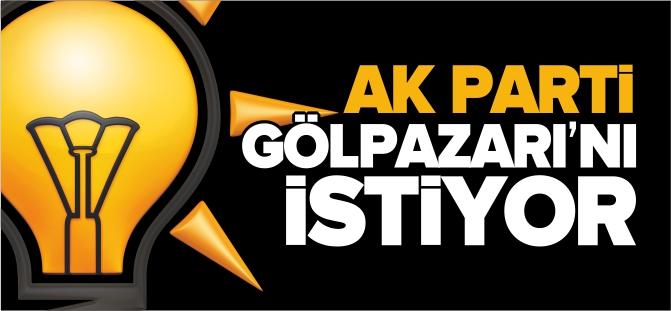 AK PARTİ GÖLPAZARI'NI İSTİYOR