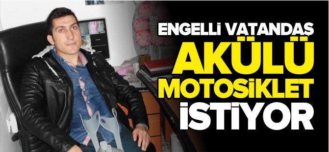ENGELLİ VATANDAŞ AKÜLÜ MOTOSİKLET İSTİYOR