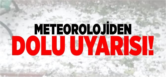 METEOROLOJİDEN DOLU UYARISI