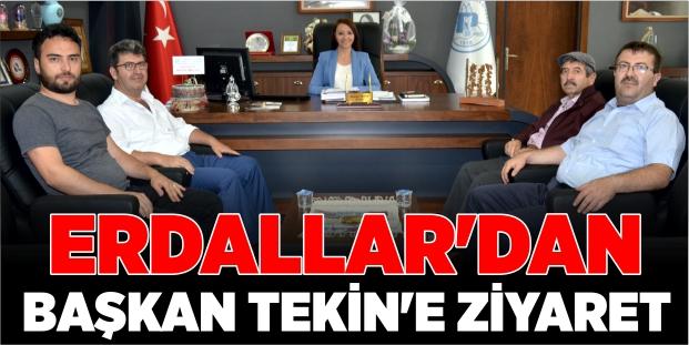 ERDALLAR'DAN BAŞKAN TEKİN'E ZİYARET