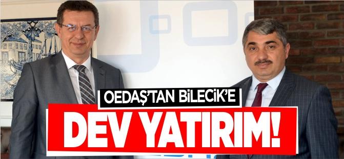 OEDAŞ'TAN BİLECİK'E DEV YATIRIM!