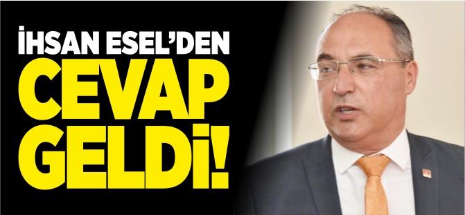 İHSAN ESEL'DEN CEVAP GELDİ!