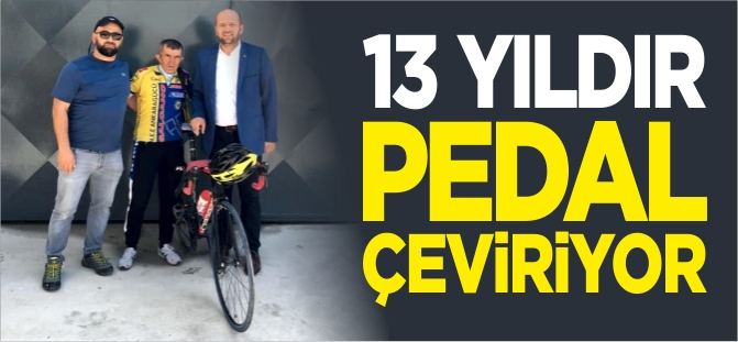 13 YILDIR PEDAL ÇEVİRİYOR