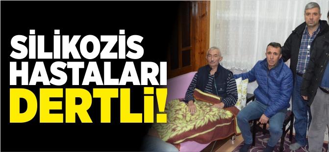 SİLİKOZİS HASTALARI DERTLİ!