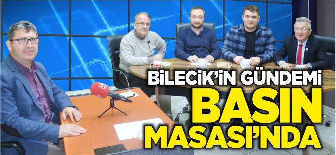 BİLECİK'İN GÜNDEMİ BASIN MASASI'NDA