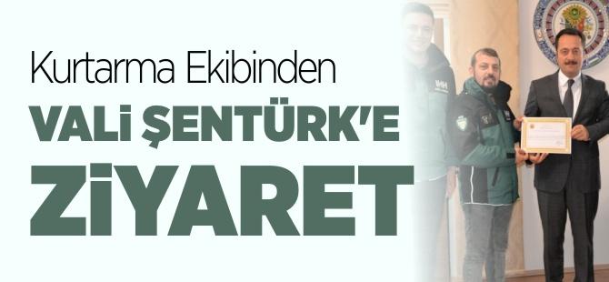 KURTARMA EKİBİNDEN VALİ ŞENTÜRK'E ZİYARET