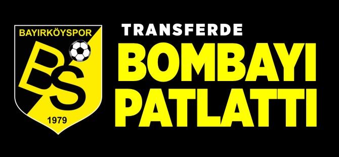TRANSFERDE BOMBAYI PATLATTI