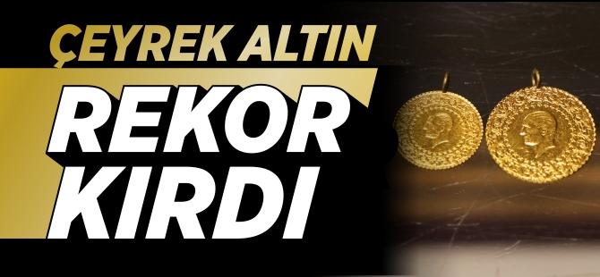 ÇEYREK ALTIN REKOR KIRDI