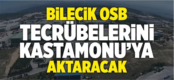 BİLECİK OSB, TECRÜBELERİNİ KASTAMONU'YA AKTARACAK