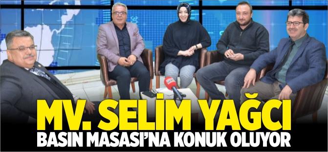 MV. SELİM YAĞCI BASIN MASASI'NA KONUK OLUYOR