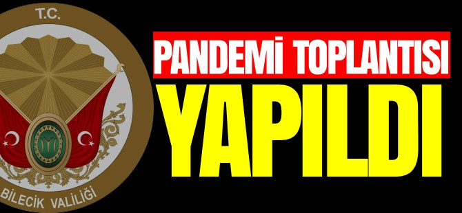 PANDEMİ TOPLANTISI YAPILDI