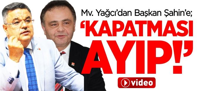 "Bilecik Milletvekili Selim Yağcı,""Kapatması ayıp!"""