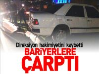 BARİYERLERE ÇARPTI