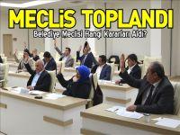 BELEDİYE MECLİSİ TOPLANDI