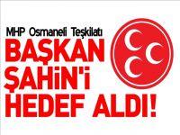 MHP OSMANELİ BAŞKANI HEDEF ALDI!
