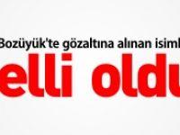BOZÜYÜK'TE GÖZALTINA ALINAN İSİMLER BELLİ OLDU