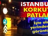 SON DAKİKA! İSTANBUL'DA PATLAMA