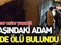 50 YAŞINDAKİ ADAM EVİNDE ÖLÜ BULUNDU