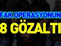 ŞAFAK OPERASYONUNDA 8 GÖZALTI
