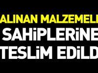 ÇALINAN MALZEMELER SAHİPLERİNE TESLİM EDİLDİ