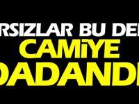 HIRSIZLAR BU DEFA CAMİYE DADANDI