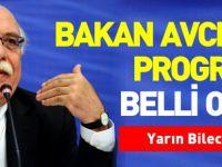 BAKAN AVCI'NIN PROGRAMI BELLİ OLDU