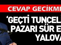 'GEÇTİ TUNCELİ'NİN PAZARI SÜR EŞEĞİ YALOVA'YA'