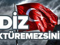 """""""DİZ ÇÖKTÜREMEZSİNİZ!"""""""