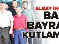 ALBAY İNCE'DEN BASIN BAYRAMI KUTLAMASI