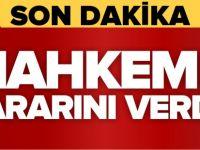 MAHKEME KARARINI VERDİ