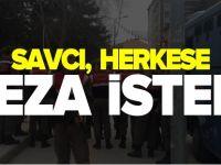 SAVCI, HERKESE CEZA İSTEDİ