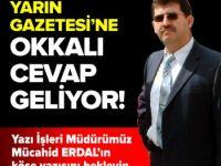 YARIN GAZETESİ'NE OKKALI CEVAP GELİYOR...