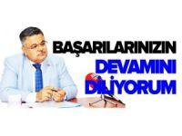 'BAŞARILARINIZIN DEVAMINI DİLİYORUM'